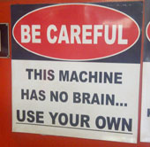 Machine Has NO Brain Warning Sign